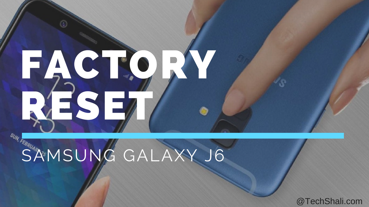 Photo of How to Reset Samsung Galaxy J6
