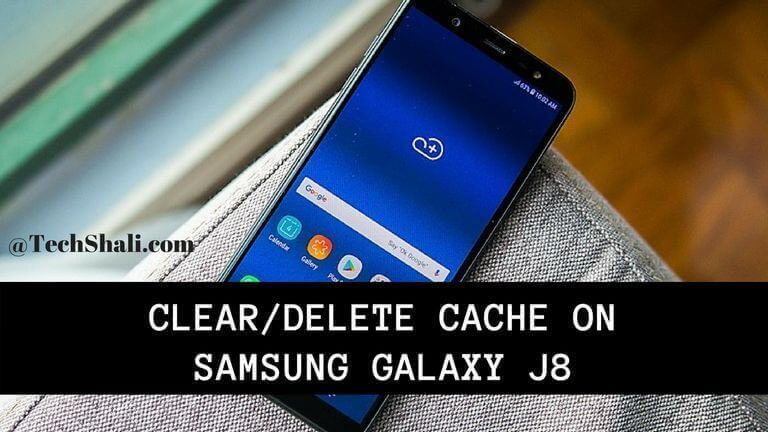 Photo of How to delete cache on Samsung Galaxy J8