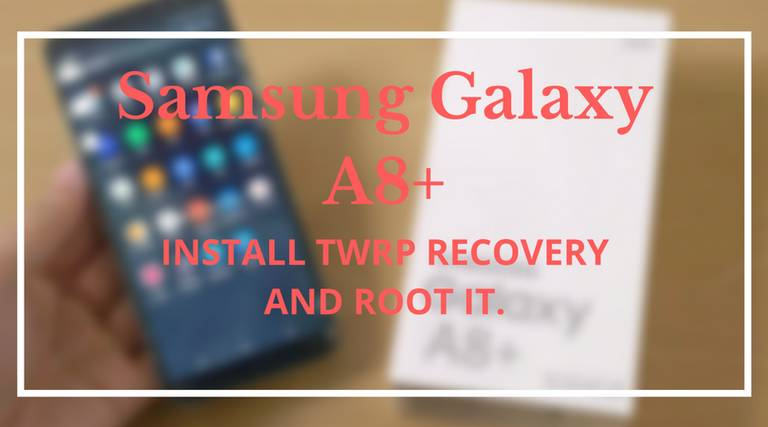 Photo of How to install TWRP Recovery and Root Galaxy A8+