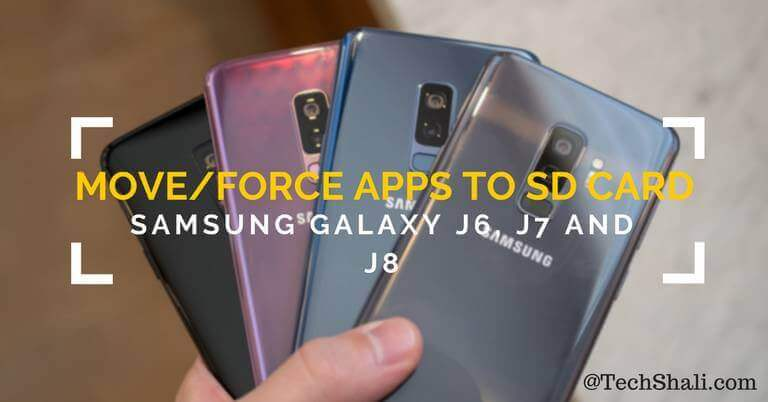 How to move apps to SD card on Galaxy J6, J7 and J8