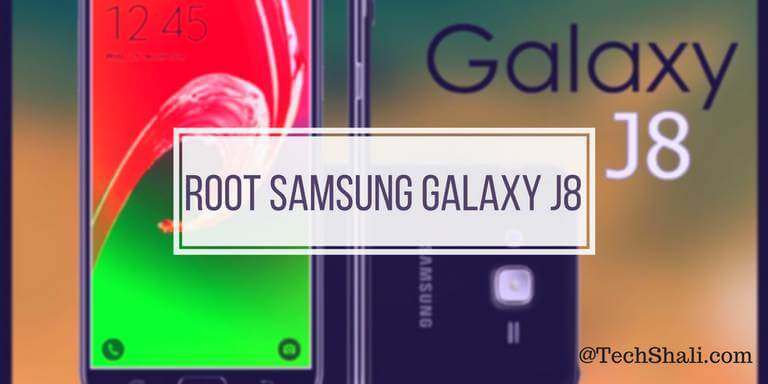 Photo of How to root Samsung Galaxy J8 [2018]