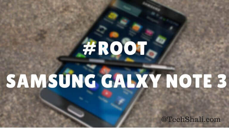 How to root Samsung Galaxy Note 3