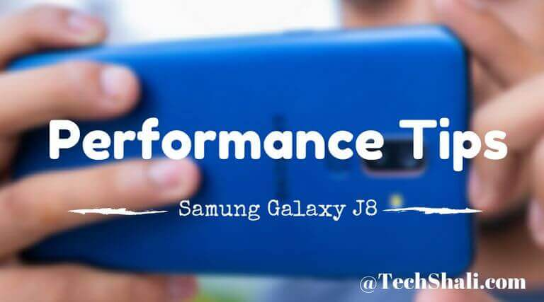 Photo of How to speed up Samsung Galaxy J8 for maximum performance