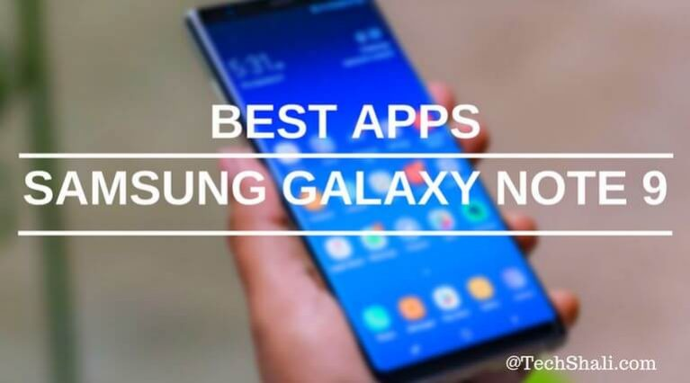 Best /Must Have Apps for Samsung Galaxy Note 9