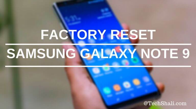 Factory Reset Samsung Galaxy Note 9