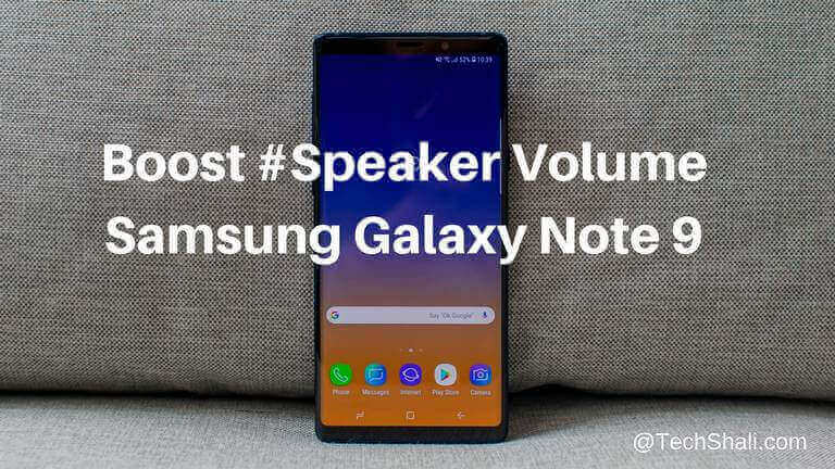 Photo of How to increase Speaker Volume on Galaxy Note 9