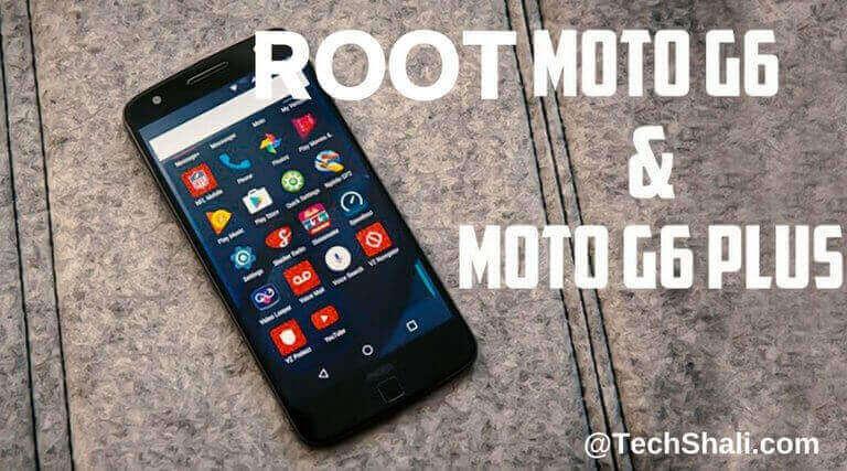 Root Motorola Moto G6 and G6 Plus