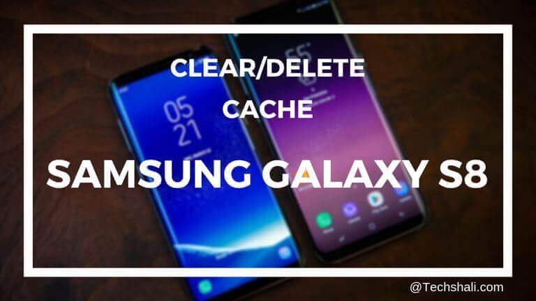 Photo of How to clear cache on Samsung Galaxy S8