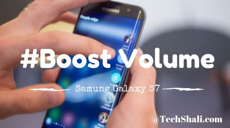 Photo of How to Increase Media Volume on Galaxy S7 [Fix Low Volume]