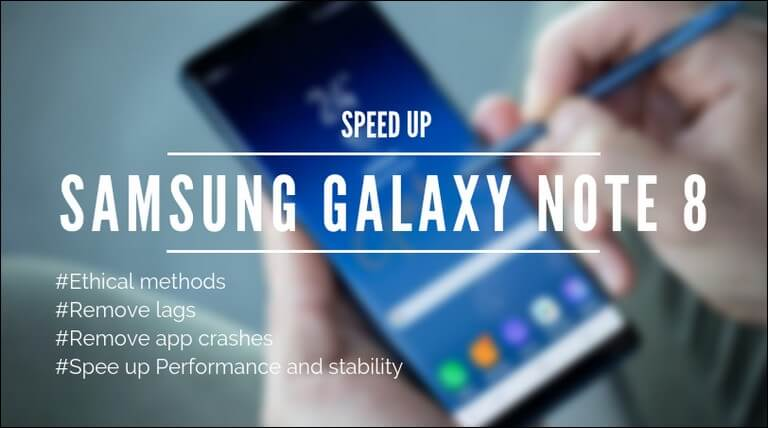 Speed up Performance on Samsung Galaxy Note 8