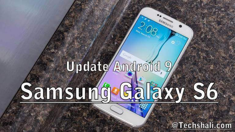 Photo of How to update Samsung Galaxy S6 to Android 9 Pie [Custom ROM]