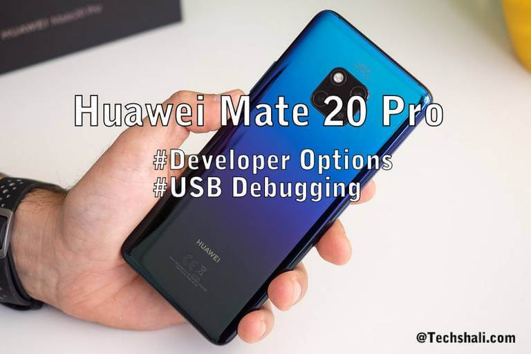 How to Enable USB Debugging on Huawei Mate 20 Pro
