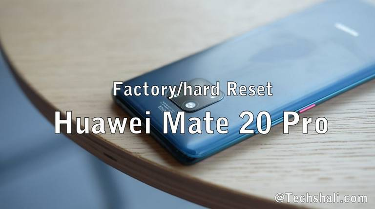 Photo of How to Factory / Hard Reset Huawei Mate 20 Pro