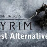 Games Like Skyrim Best Alternatives