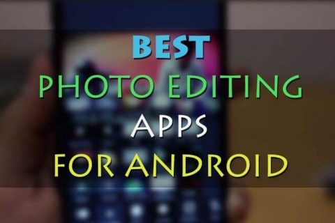 12 Best Photo Editing Android Apps [2018]