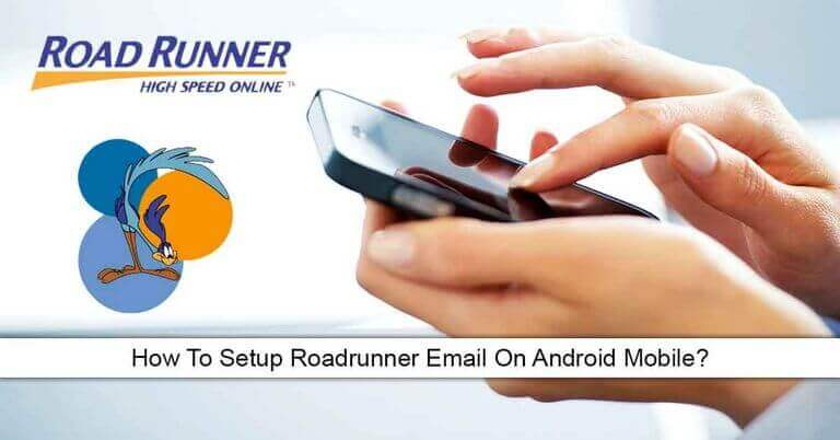 Photo of How to setup RoadRunner Email on Android Phones