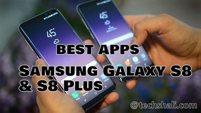 Photo of 10 Best Apps for Samsung Galaxy S8 and S8 Plus