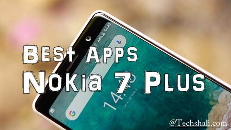 Photo of 7 Must Have Apps for Nokia 7 Plus
