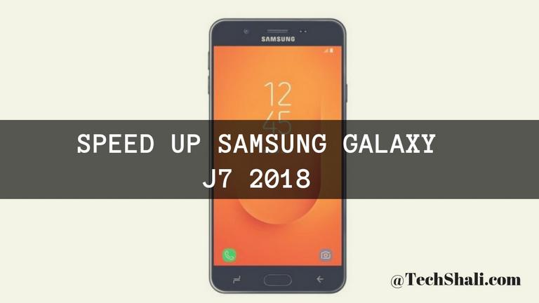 Photo of How to Speed up Samsung Galaxy J7 2018 for faster performance