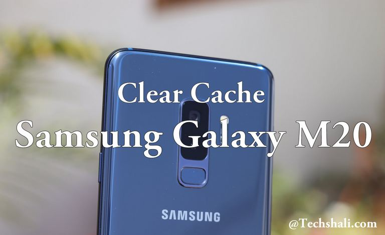 Delete/Clear cache on Samsung Galaxy M20