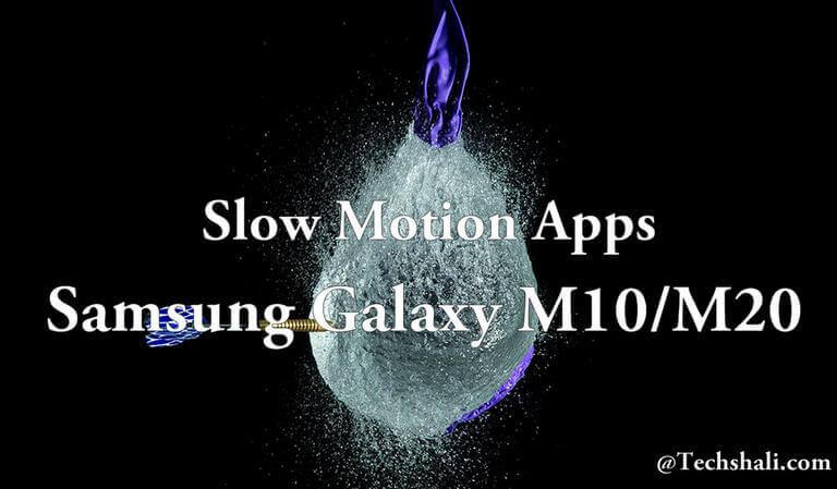 Photo of 10 Best Slow Motion Video Apps for Samsung Galaxy M10/M20