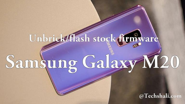 Photo of How to unbrick Samsung Galaxy M20 using stock firmware