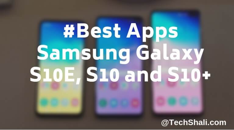 20 Best Apps for Samsung Galaxy S10 and S10+