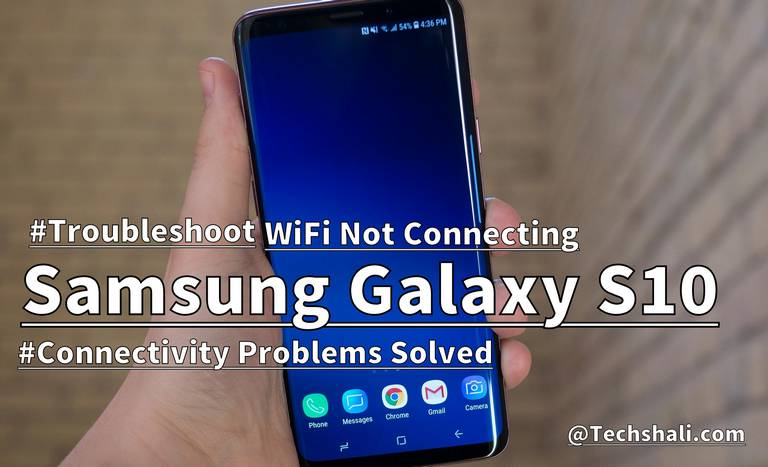 Fix Samsung Galaxy S10 won't connect to WiFi – Troubleshooting Guide