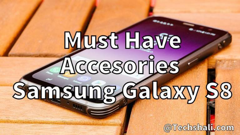 Photo of 8 Must have accessories for Samsung Galaxy S8 [2019]