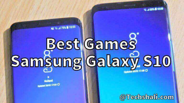 Best Games for Samsung Galaxy S10 and S10 Plus