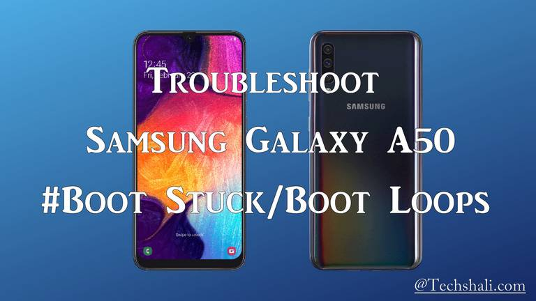 Fix Samsung Galaxy A50 Won't Turn ON/stuck on boot logo