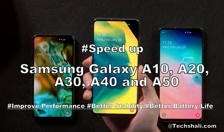 Tips and tricks to speed up Samsung Galaxy A10, A20, A30, A40 and A50 for faster performance
