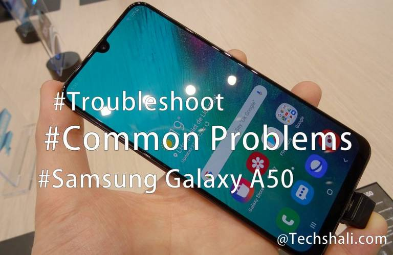 Troubleshoot / Fix 10 Most Common Problems on Samsung Galaxy A50