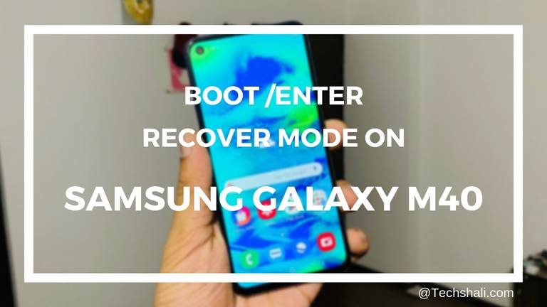 Photo of Enter Recovery Mode on Samsung Galaxy M40