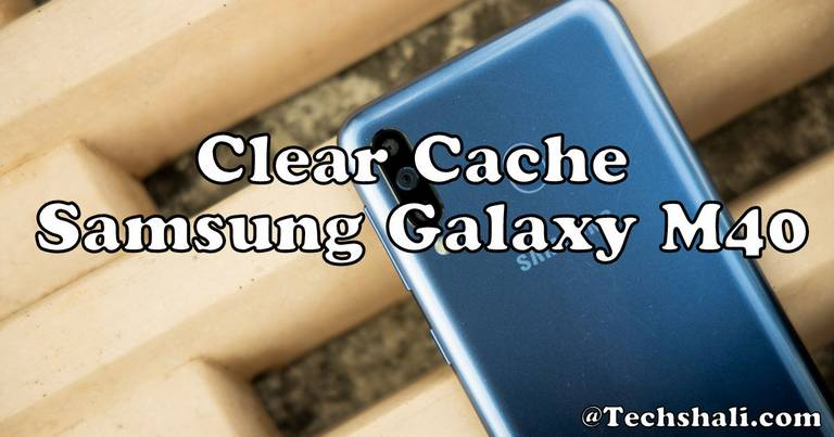 Delete/Clear Cache on Samsung Galaxy M40