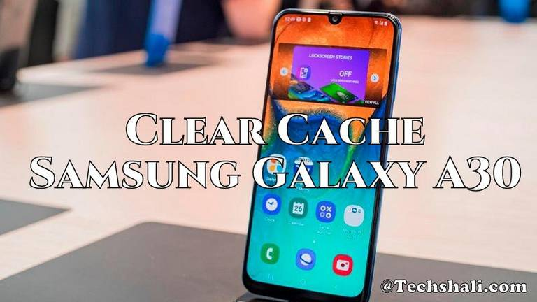 Delete/clear cache on Samsung Galaxy A30