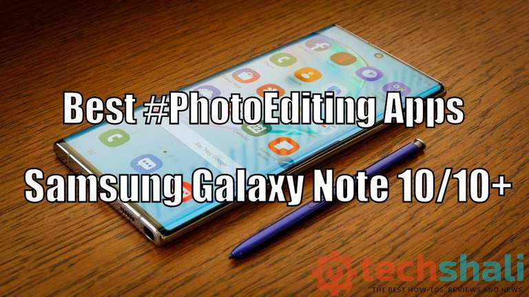 Best photo editing apps for Samsung Galaxy Note 10 /10+