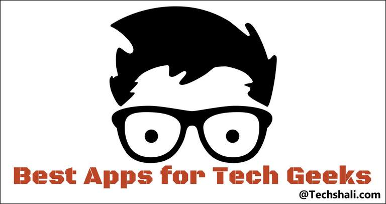 Photo of 10 Most Essential Apps For Tech Geeks