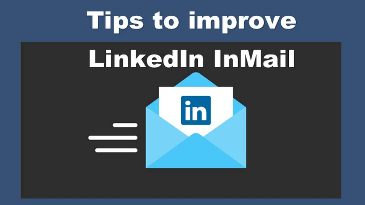 Best Tips for Using LinkedIn InMail and Making the Most of It