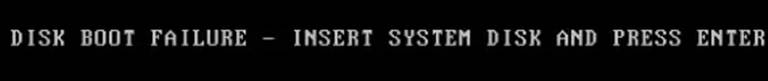 DISK BOOT FAILURE INSERT SYSTEM DISK