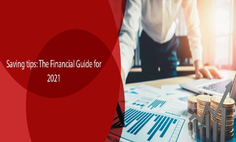 Saving Tips: The Financial Guide for 2021