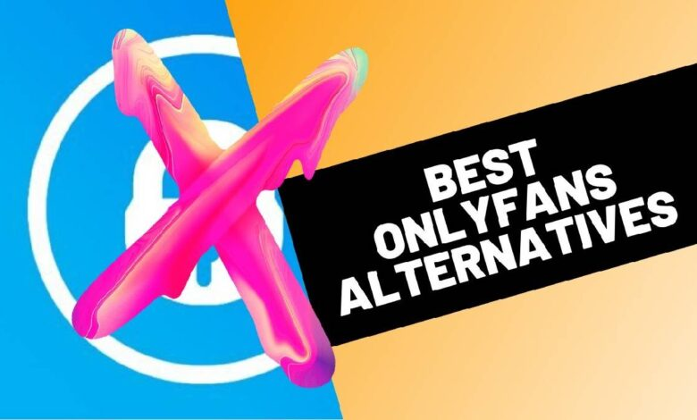 10 Best Onlyfans Alternatives To Monetise Your Content